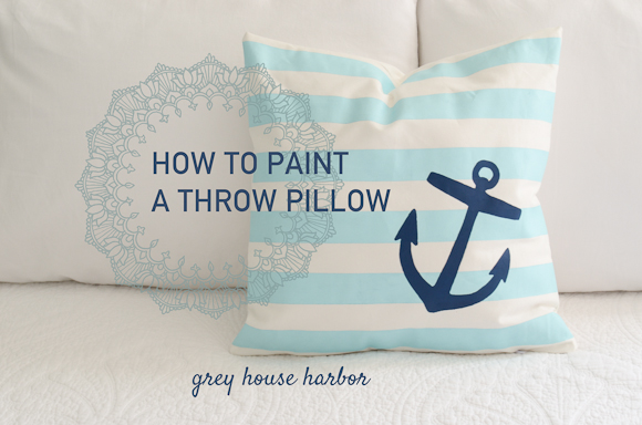how to paint a throw pillow grey house harbor. Black Bedroom Furniture Sets. Home Design Ideas